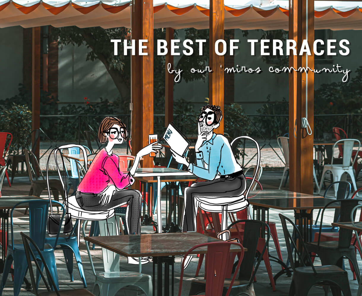 The best of terraces by our 'Miros
